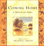 Coming Home : A Prayer Journal, Foster, Richard J., 0060628480