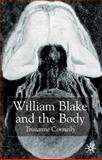 William Blake and the Body, Connolly, Tristanne J., 0333968484