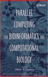 Parallel Computing for Bioinformatics and Computational Biology : Models, Enabling Technologies, and Case Studies, , 0471718483