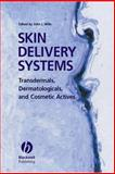 Skin Delivery Systems : Transdermals, Dermatologicals, and Cosmetic Actives, , 0813808480