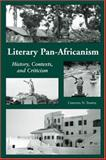 Literary Pan-Africanism : History, Context and Criticism, Temple, Christel N., 0890898480