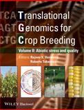 Translational Genomics for Crop Breeding : Improvement for Abiotic Stress, Quality and Yield Improvement, Varshney, Rajeev K. and Tuberosa, Roberto, 1118728483