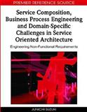 Service Composition, Business Process Engineering and Domain-Specific Challenges in Service Oriented Architecture : Engineering Non-Functional Requirements, , 1605668486