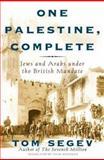 One Palestine, Complete, Tom Segev, 0805048480