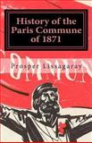 History of the Paris Commune Of 1871, Prosper Lissagaray, 1466378484
