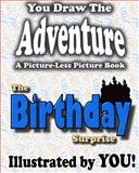 A Picture-Less Picture Book: the Birthday Surprise, Jason Jack, 1482048485