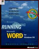 Running Microsoft Word for Windows 95 : In-Depth Reference and Inside Tips from the Software Experts, Borland, Russell, 1556158483