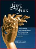 A Gift of Fire : Social, Legal, and Ethical Issues for Computing and the Internet, Baase, Sara, 0136008488