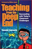 Teaching from the Deep End : Succeeding with Today's Classroom Challenges, Belmonte, Dominic, 0761938486