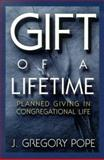 The Gift of a Lifetime, J. Gregory Pope, 0805418482