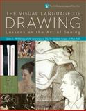 The Visual Language of Drawing, James Lancel McElhinney and Instructors of the Arts Students League of New York, 1402768486