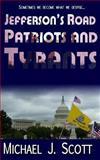 Jefferson's Road: Patriots and Tyrants, Michael Scott, 1466298480