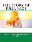 The Story of Julia Page, Kathleen Thompson Kathleen Thompson Norris, 1495908488