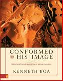 Conformed to His Image, Kenneth D. Boa and Kenneth Boa, 031023848X