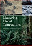 Measuring Global Temperatures : Analysis and Interpretation, Strangeways, Ian C., 052189848X