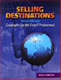 Selling Destinations : Geography for the Travel Professional, Mancini, Marc, 0766808483