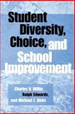 Student Diversity, Choice, and School Improvement, Willie, Charles V. and Edwards, Ralph J., 0897898486
