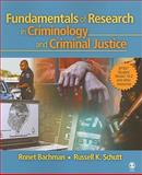 Fundamentals of Research in Criminology and Criminal Justice : Includes SPSS Student Version 16. 0 and Other Resources, Bachman, Ronet and Schutt, Russell K., 1412968488