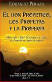 El Don Profético, Los Profetas y la Profecía, Eduardo Peraza, 1475028482