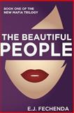 The Beautiful People, E. J. Fechenda, 1500148482