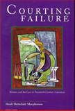 Courting Failure : Women and the Law in Twentieth-Century Literature, Macpherson, Heidi Slettedahl, 1931968489