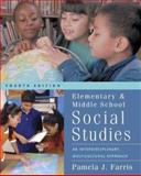 Elementary and Middle School Social Studies : An Interdisciplinary Multicultural Approach with Free Multicultural Internet Guide, Farris, Pamela J., 0072878487