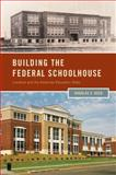 Building the Federal Schoolhouse : Localism and the American Education State, Reed, Douglas S., 0199838488
