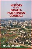 A History of the Israeli-Palestinian Conflict, Tessler, Mark and Tessler, Mark A., 0253358485