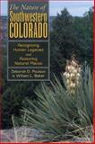 The Nature of Southwest Colorado, William L. Baker and Deborah D. Paulson, 0870818481