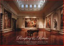 Ringling and Rubens : The John and Mable Ringling Museum of Art, the State Art Museum of Florida, Sarasota, Florida, Aaron H. de Groft, 0916758486