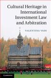 Cultural Heritage in International Investment Law and Arbitration, Vadi, Valentina, 1107038480