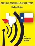 Survival Communications in Texas: Big Bend Region, John Parnell, 1477478485