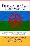 Filhos Do Sol e Do Vento, Francisco Carlos Rodrigues, 1496048482