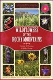 Wildflowers of the Rocky Mountains, George W. Scotter and Halle Flygare, 1552858480