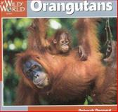 Orangutans, Deborah Dennard, 155971848X