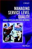 Managing Service Level Quality : Across Wireless and Fixed Networks, Massam, Peter, 0470848480