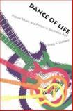 Dance of Life : Popular Music and Politics in Southeast Asia, Lockard, Craig A., 0824818482
