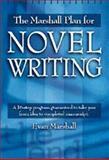 The Marshall Plan for Novel Writing, Evan Marshall, 0898798485