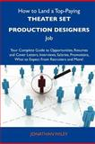 How to Land a Top-Paying Theater Set Production Designers Job, Jonathan Wiley, 1486138489