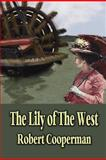 The Lily of the West, Robert Cooperman, 1936138484