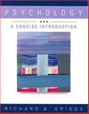 Psychology : A Concise Introduction, Griggs, Richard, 0716758482