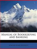 Manual of Bookkeeping and Banking, Atwood Bond Meservey, 1149078480