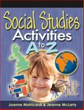 Social Studies Activities A to Z, Matricardi, Joanne and McLarty, Jeanne, 1418048488