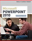 Microsoft® PowerPoint® 2010 : Introductory, Shelly, Gary B. and Sebok, Susan L., 1439078483