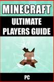 Minecraft Ultimate Players Guide: PC, Minecraft Books, 1499618484