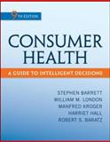Consumer Health : A Guide to Intelligent Decisions, Barrett, Stephen and Baratz, Robert S., 0078028485