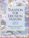 Taxation for Decision Makers : 2004, Dennis-Escoffier, Shirley and Fortin, Karen, 013100848X