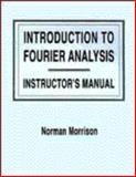 Introduction to Fourier Analysis, Solutions Manual, Morrison, Norman, 0471128481