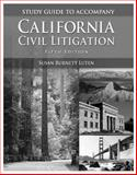 California Civil Litigation-Student Workbook 5e, Susan Burnett Luten, 1428318488