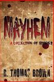 Mayhem, R. Brown, 1468088483